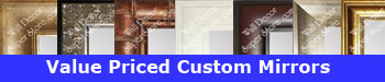 Value Priced Custom Mirrors Made To Your Size