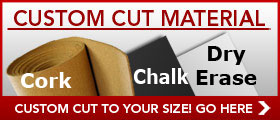 Custom Cut cork, chalkboard and dry erase material - made to your size