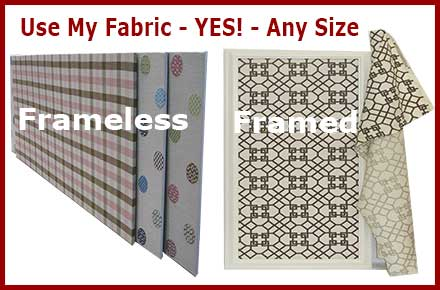 We can use your fabric to create framed or frameless custom fabric wrapped cork bulletin boards and custom wall panels.