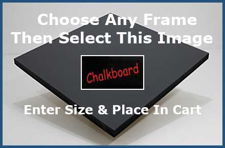 Select this chalkboard image on any frame product page - enter your size - and go to checkout. You can aso upgrade to a magnetic chalkboard