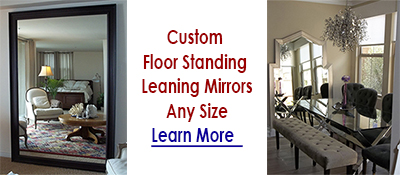 Floor Standing Mirrors - Leaning Mirrors