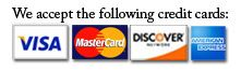 We accept American Express, Visa, Master Charge Discover and Pay Pal