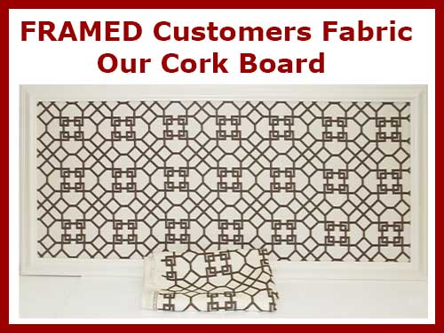 create a framed fabric wrapped cork board in any size.