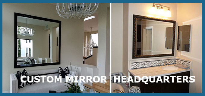 Custom mirror headquarters - any size, hundreds of styles and colors - guaranteed safe delivery