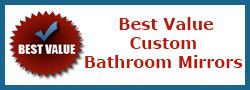 Shop value price premium clear bathroom mirrors - we make any size